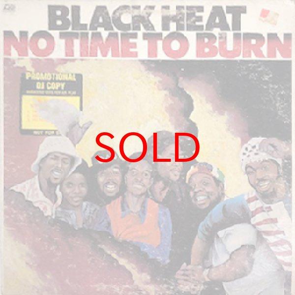 画像1: BLACK HEAT -  NO TIME TO BURN (1)