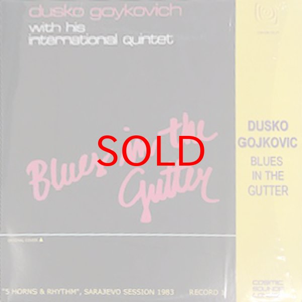 画像1: DUSKO GOYKOVICH -  BLUES IN THE GUTTER (1)