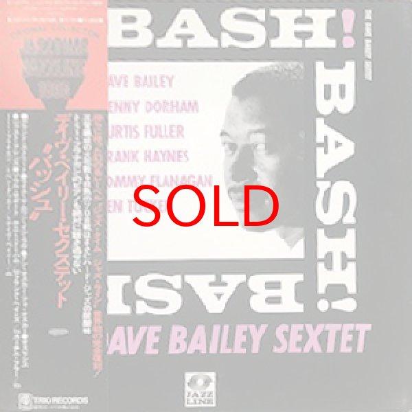 画像1: DAVE BAILEY SEXTET -  BASH ! (1)